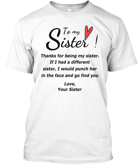 Gift For My Sister T shirt