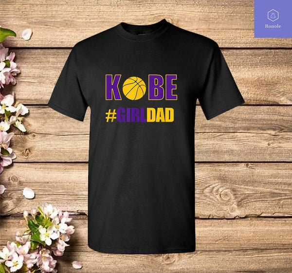 #Girldad Girl Dad Father of Daughters Kobe T-Shirt - Teetaho