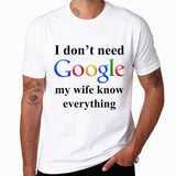 I Don't Need Google, My Wife Knows Everything T-shirt - Teetaho
