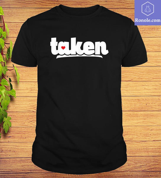 In Love And Taken Shirt Cute Valentine's Day T-Shirt - Teetaho