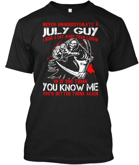 July Guy I Hide Lot More Than I Show T shirt