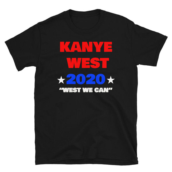 Kanye West For President 2020 West We Can Election 2020 T-Shirt