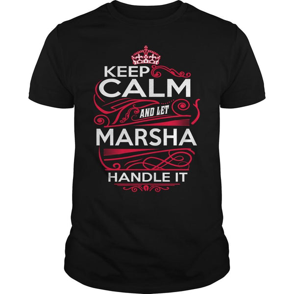 Keep Calm And Let Marsha Handle It T shirt