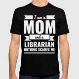 Mom Librarian Nothing Scares me Mama Mother's Day Graduation T-shirt - Teetaho