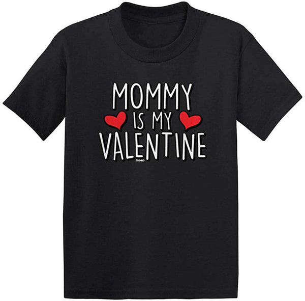Mommy is My Valentine T-Shirt - Teetaho
