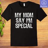 My Mom Says Im Special T-Shirt - Teetaho