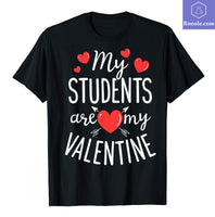 My Students Are My Valentine Funny Teachers Valentine's Day T-Shirt - Teetaho