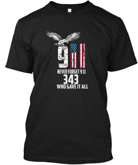 Never Forget 911- 343 Who Gave It All T-shirt