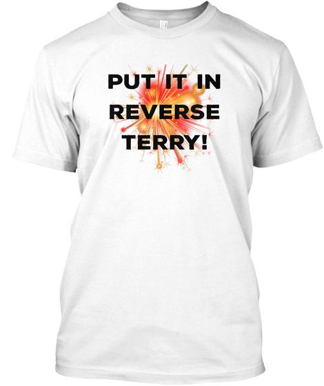 Put It in Reverse Terry 4th of July T shirt