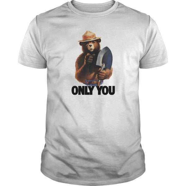 Smokey Bear Only You Funny T Shirt