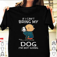 Snoopy If I Can���t Bring My Dog I���m Not Going T-Shirt, Dog Shirt, Pet Shirt, Animal Shirt - Teetaho