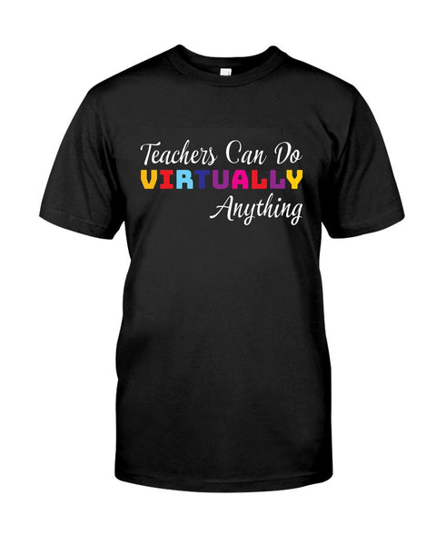 Teachers Can Do Virtually Anything Funny Design T shirt