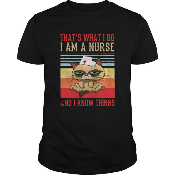 Thats What I Do I Am A Nurse And I Know Things Vintage T shirt