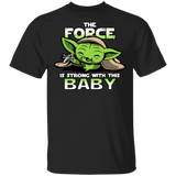 The Force Is Strong with This Baby Yoda T Shirt - Teetaho