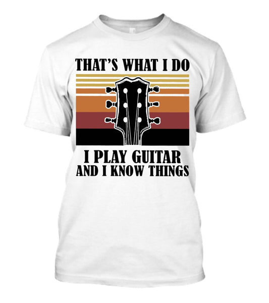 Vintage Thats What I Do I Play Guitar And I Know Things T-Shirt
