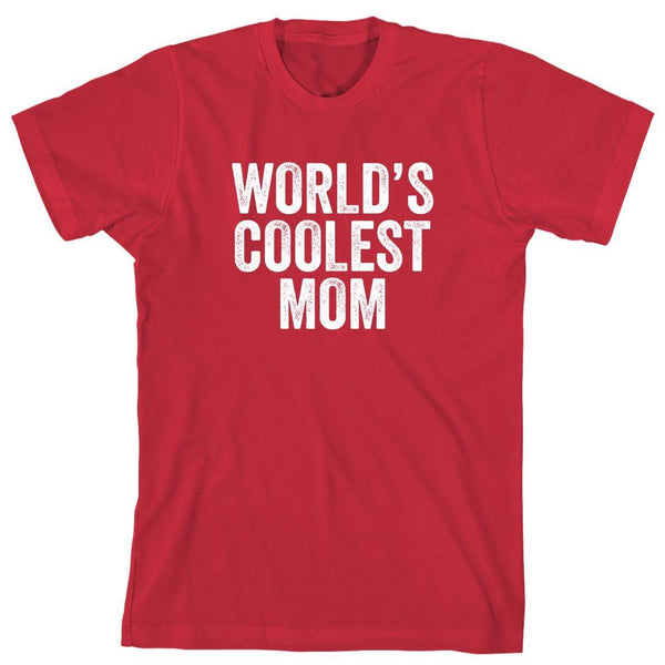 World's Coolest Mom Red T-Shirt - Teetaho