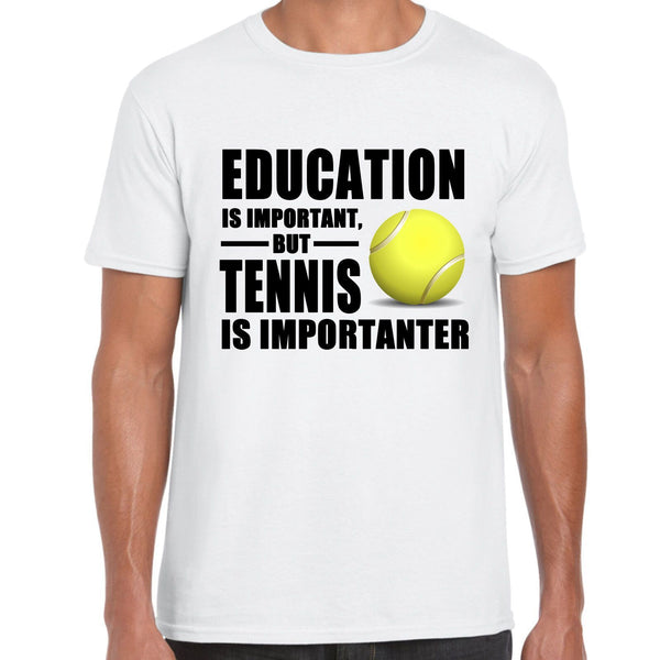 Education is Important, tennis is Importanter T Shirt, Sport Funny - Teetaho