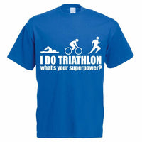 I DO TRIATHLON WHAT'S YOUR SUPER POWER - Swim / Bike / Run Themed T-Shirt - Teetaho