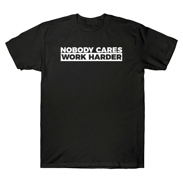 Nobody Cares Work Harder Fitness Workout Gym T-Shirt - Teetaho
