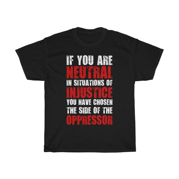 if you are neutral in situations T-shirt