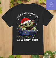 All I Want For Christmas Is A Baby Yoda T-Shirt Top Xmas Gift - Teetaho