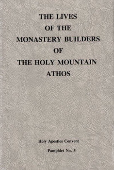 The Lives of the Monastery Builders of the Holy Mountain Athos