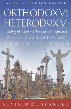 Orthodoxy and Heterodoxy - Revised and Expanded