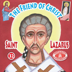 #32 Saint Lazarus The Friend of Christ