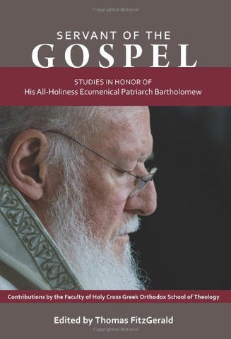 Servant of the Gospel: Patriarch Patriarch Bartholomew