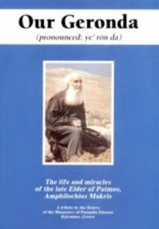 Our Geronda: The Life and Miracles of the late Elder of Patmos Amphilochios Makris