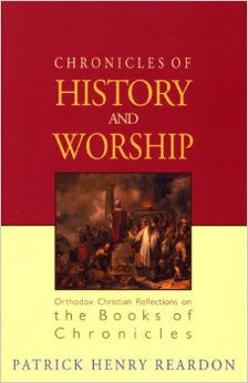 Chronicles of History and Worship: Orthodox Christian Reflections on the Book of Chronicles