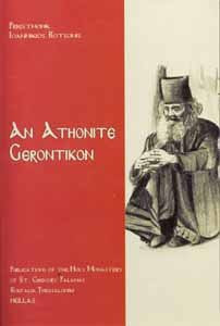 An Athonite Gerontikon: Sayings and Stories of the Holy Fathers of Mount Athos