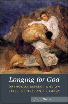 Longing for God: Orthodox Reflections on Bible, Ethics and Liturgy