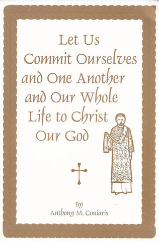 Let Us Commit Ourselves and One Another and our Whole Life to Our God