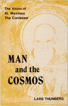 Man and the Cosmos: The Vision of St Maximus the Confessor