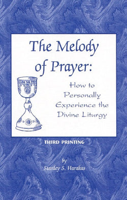 The Melody of Prayer: How to Personally Experience the Divine Liturgy
