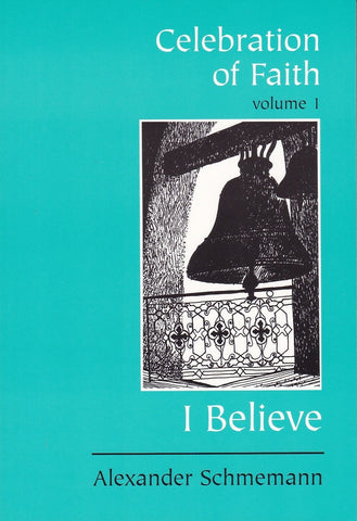 Celebration of Faith, vol. I: I Believe…