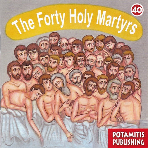 #40 The Forty Holy Martyrs