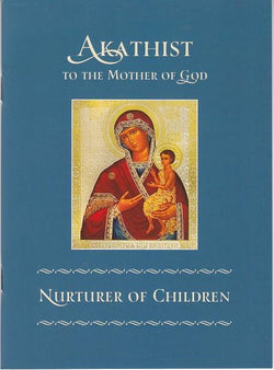Akathist to the Mother of God: Nurturer of Children