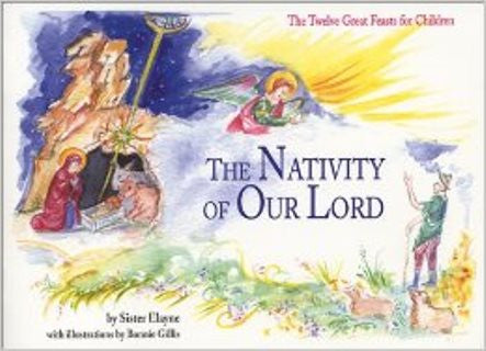 The Nativity of Our Lord: The Twelve Great Feasts for Children