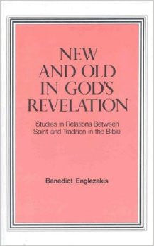 New And Old In God's Revelation: Studies in Spirit and Tradition in the Bible