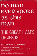 No Man Ever Spoke As This Man: The Great I Am's of Jesus
