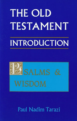 The Old Testament Introduction: Psalms and Wisdom