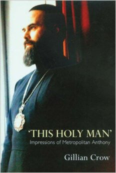 This Holy Man: Impressions of Metropolitan Anthony