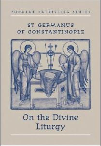 On the Divine Liturgy - St Germanus of Constantinople