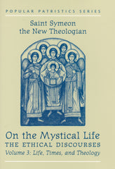 On the Mystical Life, The Ethical Discourses - Volume 3: Life, Times, and Theology