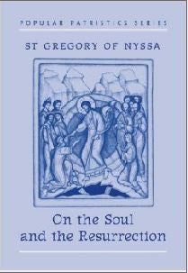 On the Soul and Resurrection - St Gregory of Nyssa