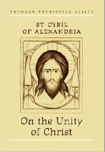 On the Unity of Christ - St Cyril of Alexandria