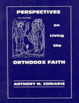 Perspectives on Living the Orthodox Faith