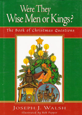 Were They Wise Men or Kings?: The Book of Christmas Questions